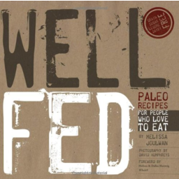 Photo of Joulwan. Melissa Book - Well Fed: Paleo Recipes For People Who Love To Eat