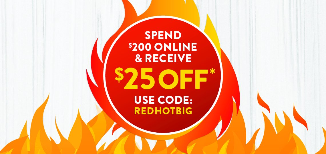 Get $25 off when you spend $200 online!