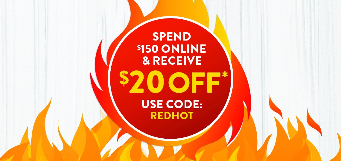 Get $20 off when you spend $150 online!