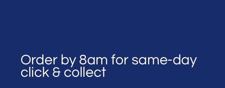 Order by 8am for same day click and collect