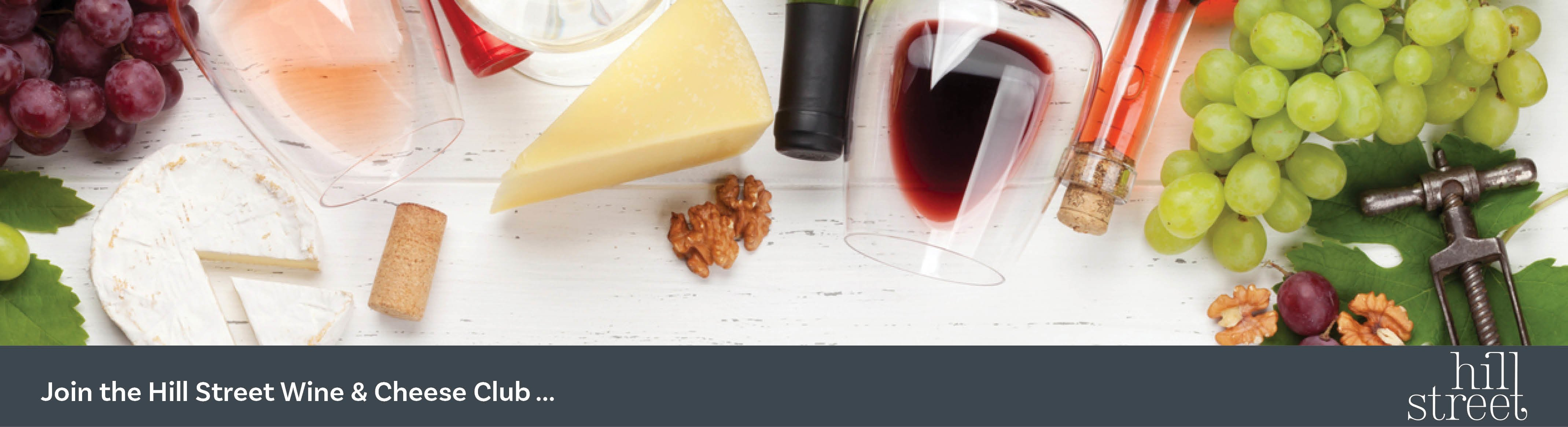 Join the Hill Street wine and cheese club