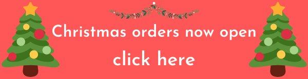 Christmas orders now open