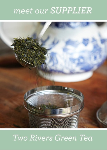 meet our SUPPLIER - Two Rivers Green Tea