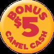 Bonus $5 Camel Cash