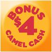 Bonus $4 Camel Cash