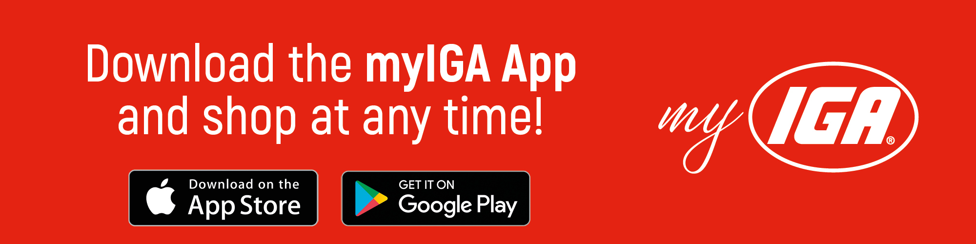 Download the myIGA iOS and Android mobile apps