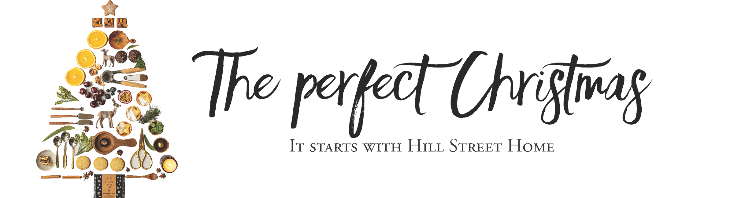 The perfect Christmas - it starts with Hill Street Home
