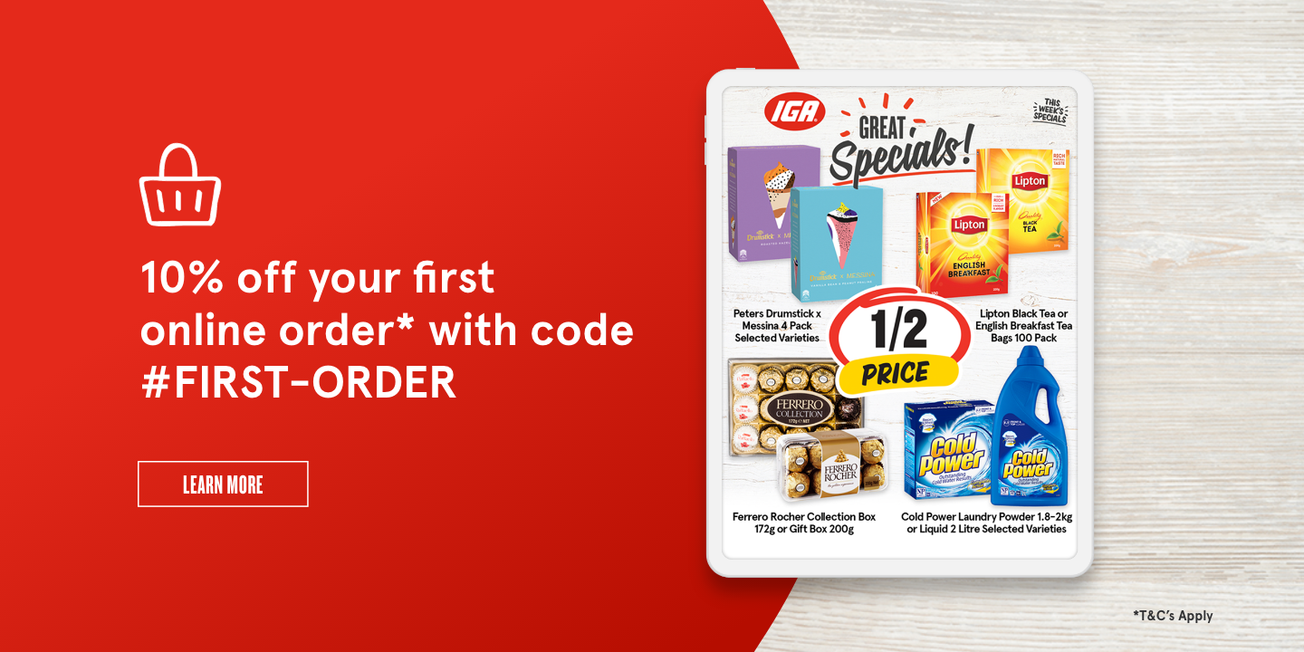 Try our online store and get 10% off.  First online order at IGA Lilyfield only. Use code #FIRST-ORDER at checkout.