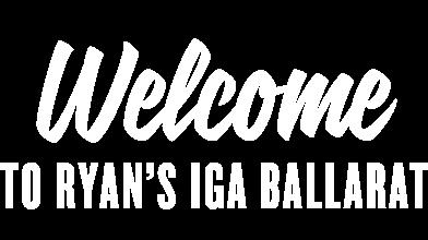 Welcome to Ryan's IGA Ballarat
