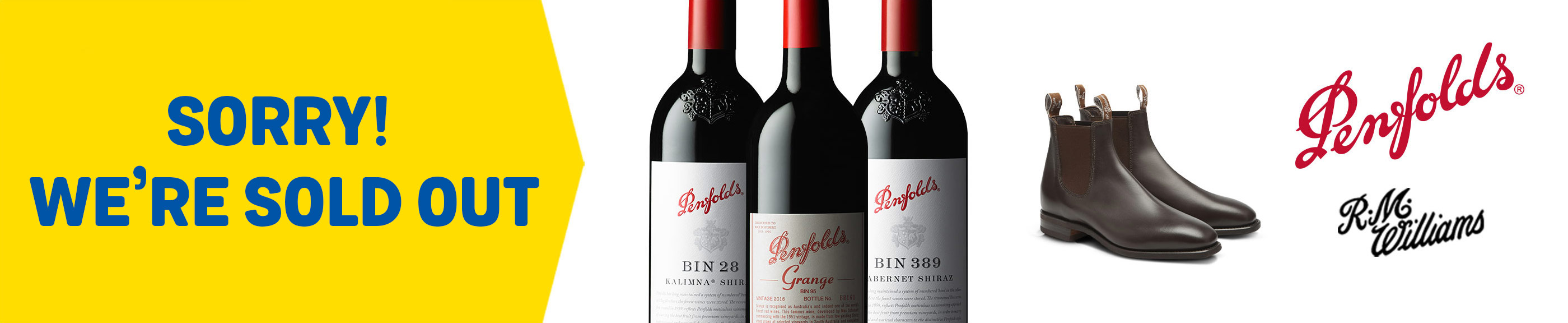 Sorry - We're sold out. Spend a min $990 on Penfolds and receive a pair of R.M. Williams Boots